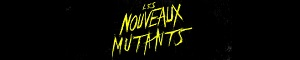Les Nouveaux Mutants